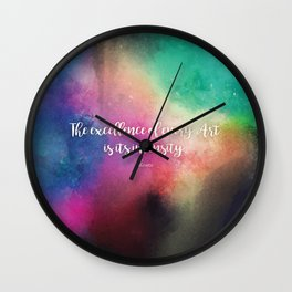 The excellence of every Art is its intensity.  Keats Wall Clock