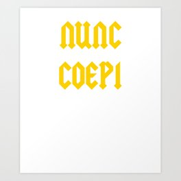 Nunc Coepi print Motivational Latin Phrase Art Print