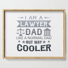 I Am A Lawyer Dad Serving Tray
