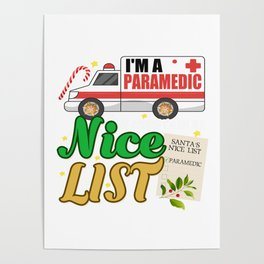 I'm A Paramedic Of Course I'm On The Nice List Poster