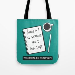 Should I Be Wearing Pants for This? Tote Bag
