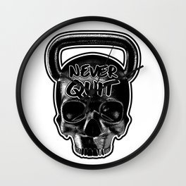 Never Quit / Show your work ethic Wall Clock