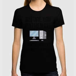 Try Turning It Off And On | Tech Support Gift T-shirt