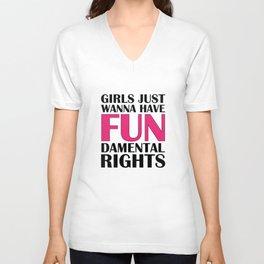 Girls Just Wanna Have Fun Unisex V-Neck