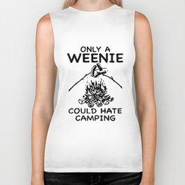 Only A Weenie Could Hate Camping Funny Humor Camp Fire camp Biker Tank