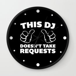 DJ Requests Rave Quote Wall Clock