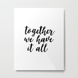 Kitchen Decor,Quote Prints,Home Decor,Quote Art,Hand Lettering,Home Decor,Funny Print,Together We Ha Metal Print