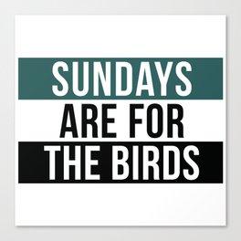 Sundays are For The Birds Canvas Print