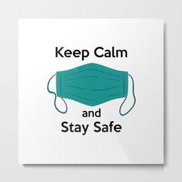 AP180-4 Keep Calm and Stay Safe Metal Print