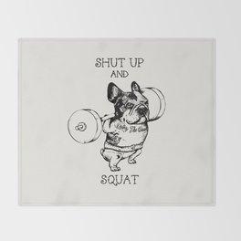 Shut Up and Squat French Bulldog Throw Blanket