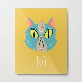 No Cat Metal Print