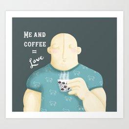 Me and coffee - Illustration Art Print
