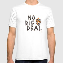 no big deal T-shirt