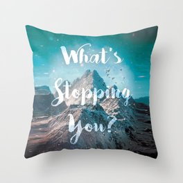 What's Stopping You? Throw Pillow