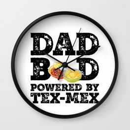 Dad Bod Powered By Tex-Mex Father Figure Gifts Idea with Funny Graphic for Food Lovers Wall Clock