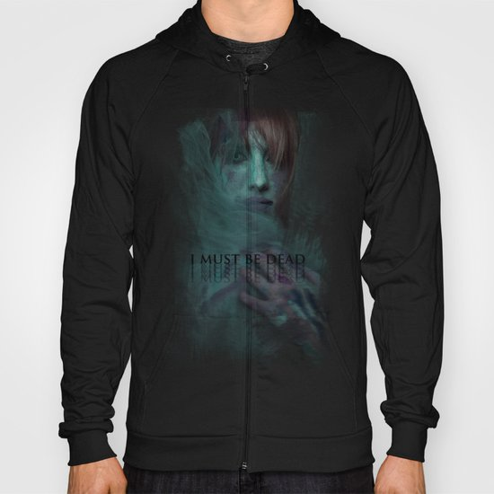 I For One Hope The Plague Comes In Pretty Colors Hoody