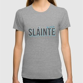 Sláinte (Good Health) T-shirt