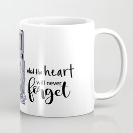 Photography Allows the Heart to Remember Coffee Mug