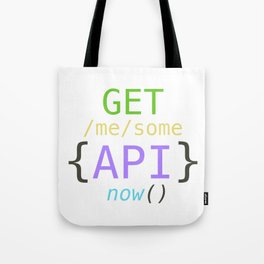 GET me some apis now Tote Bag