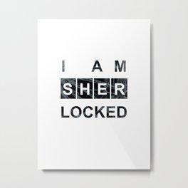 SHERLOCK I am Sherlocked Print Metal Print