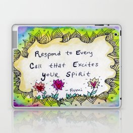 Respond to Every Call that Excites Your Spirit Laptop & iPad Skin
