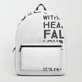 It's hard asking someone with a broken heart to fall in love again. Backpack