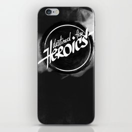 Destined For Heroics iPhone Skin