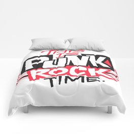 This is Punk Rock Time. Comforters