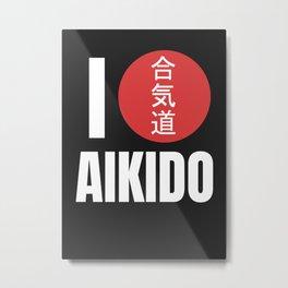 I LOVE AIKIDO Metal Print