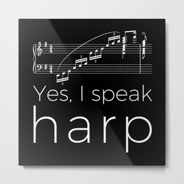 Yes, I speak harp Metal Print