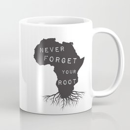 Never Forget Your African Root Coffee Mug
