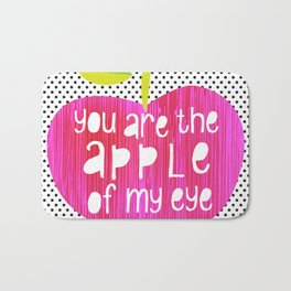 Apple of my eye - quote Bath Mat