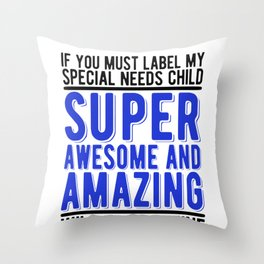 Special Needs Parent Gift Super Awesome Amazing Special Needs Child Throw Pillow