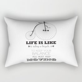 Life is like riding a bicycle to keep your balance you must keep moving Rectangular Pillow