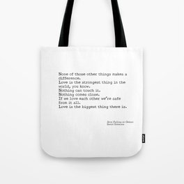 Love is the biggest thing Tote Bag