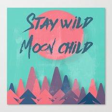 Stay wild moon child (tuscan sun) Canvas Print