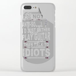 I-JUST-RATHER-PLAY-GUITAR-THAN-TALK-TO-IDIOTS Clear iPhone Case
