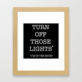turn off those lights Framed Art Print