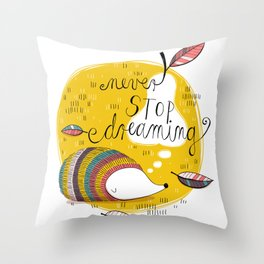 Hedgehog: never stop dreaming Throw Pillow