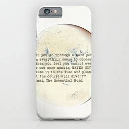 """""""When you go through a hard period..."""" Rumi quote 10 iPhone Case"""