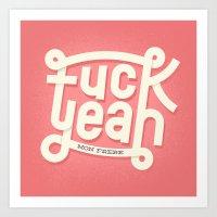 Fuck Yeah (mon frère) Art Print