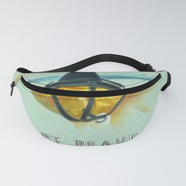 Be Brave - Brilliant Disguise Fanny Pack