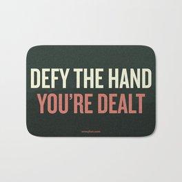 Defy the Hand You're Dealt Bath Mat