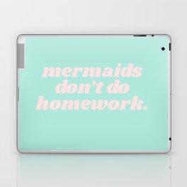mermaids don't do hw Laptop & iPad Skin