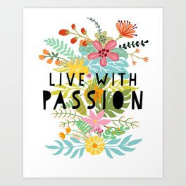 Live With Passion Art Print