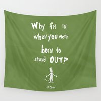 dr seuss Wall Tapestries featuring dr seuss: why fit in when you were born to stand out? by studiomarshallarts