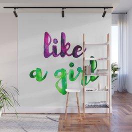 Like a Girl Wall Mural