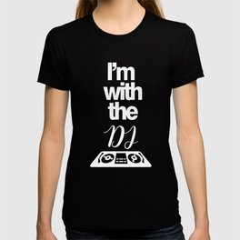 I'm With The DJ Clubbing Beats Disc Jockey Turntable T-shirt