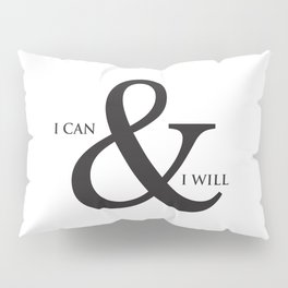 I Can & I Will Minimalist Modern Typography Quote & Dreamy Hope Abstract Soul Background Pillow Sham