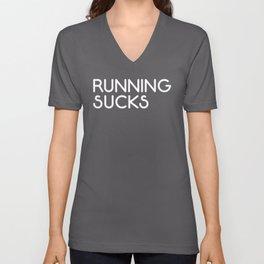 Running Sucks Funny Quote Unisex V-Neck